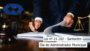 """Lei Municipal institui o """"Dia do Administrador"""" no município de Santarém"""